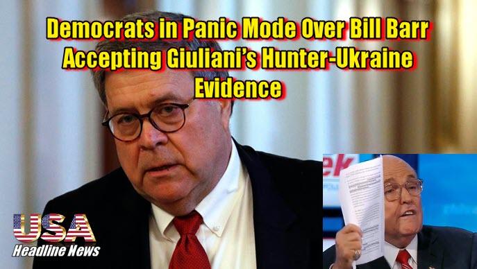 Democrats in Panic Mode Over Bill Barr Accepting Giuliani's Hunter-Ukraine Evidence