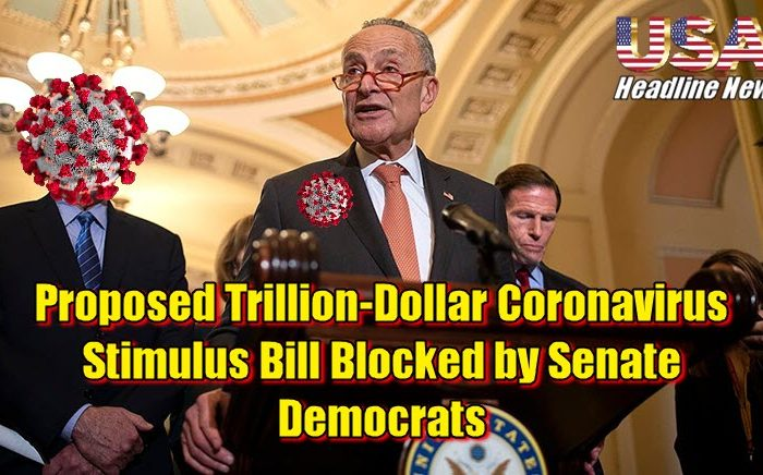 Proposed Trillion-Dollar Coronavirus Stimulus Bill Blocked by Senate Democrats