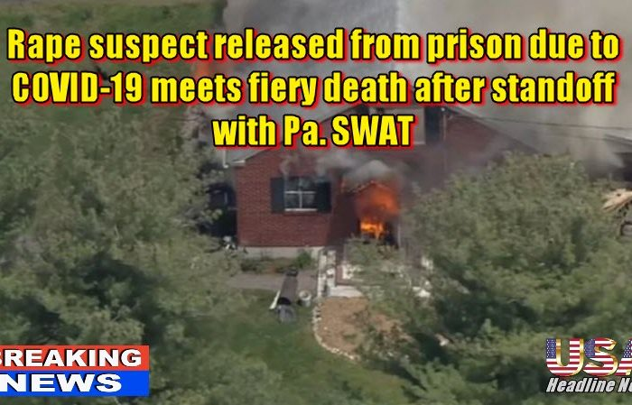 Rape suspect released from prison due to COVID-19 meets fiery death after standoff with Pa. SWAT