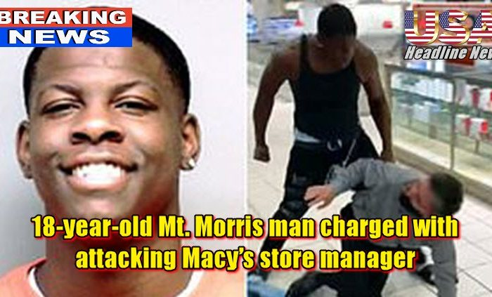 18-year-old Mt. Morris man charged with attacking Macy's store manager