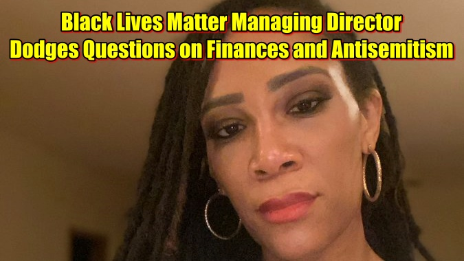 Black Lives Matter Managing Director Dodges Questions on Finances and Anti-Semitism