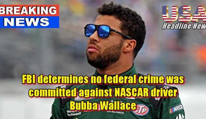 FBI determines no federal crime was committed against NASCAR driver  Bubba Wallace