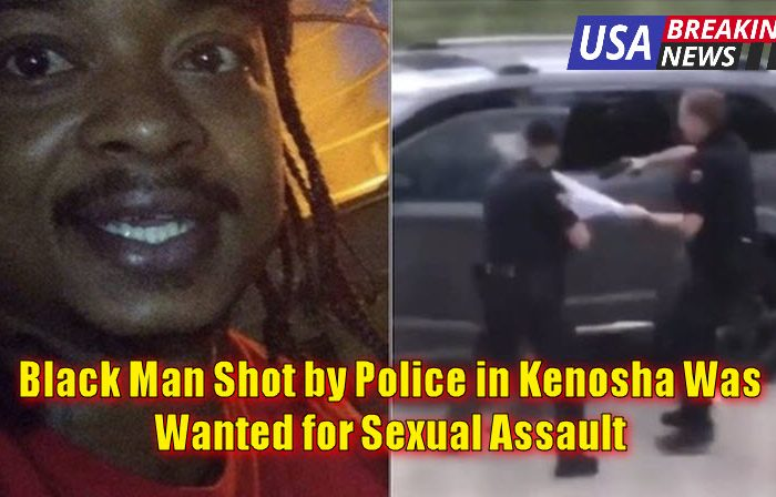 Black Man Shot by Police in Kenosha Was Wanted for Sexual Assault