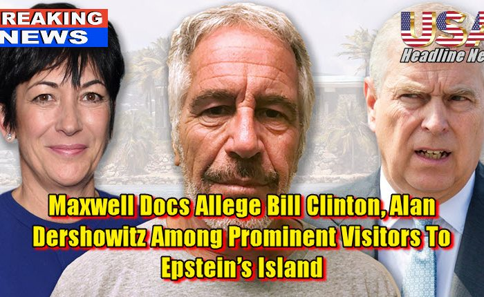 Maxwell Docs Allege Bill Clinton, Alan Dershowitz Among Prominent Visitors To Epstein's Island