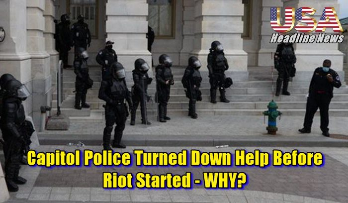 Capitol Police Turned Down Help Before Riot Started - WHY?