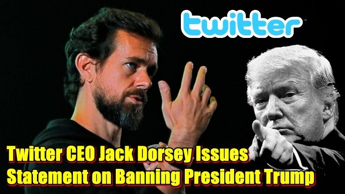 Twitter CEO Jack Dorsey Issues Statement on Banning President Trump