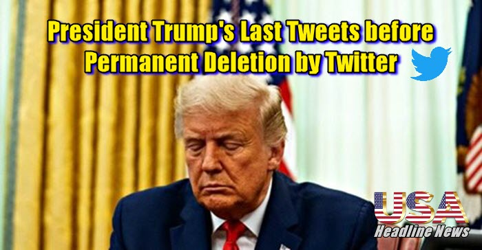 President Trump's Last Tweets before Permanent Deletion by Twitter