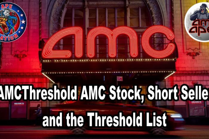 #AMCThreshold AMC Stock, Short Sellers and the Threshold List